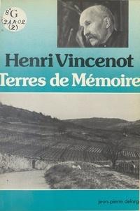 Henri Vincenot - Terres de mémoire - Ma Bourgogne, le toit du monde occidental.