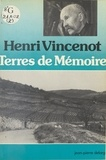 Henri Vincenot - Terres de mémoire - Ma Bourgogne, le toit du monde occidental.