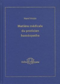 Henri Voisin - Matière médicale du praticien homéopathe.