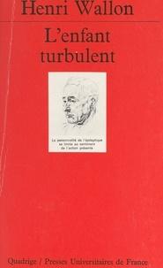 Henri Wallon et Tran Thong - L'enfant turbulent - Étude sur les retards et les anomalies du développement moteur et mental.