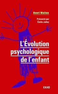 Henri Wallon - L'évolution psychologique de l'enfant.