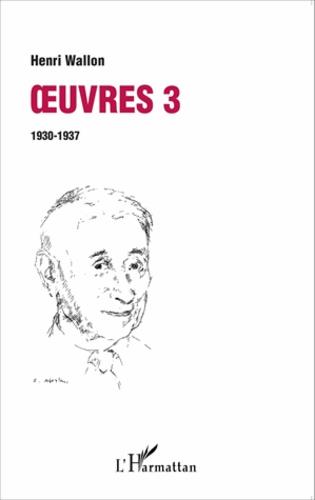 Oeuvres. Volume 3 (1930-1937)