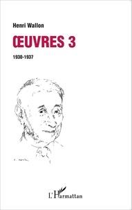 Henri Wallon - Oeuvres - Volume 3 (1930-1937).