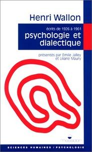 Henri Wallon - Psychologie et dialectique - La spirale et le miroir, textes de 1926 à 1961.