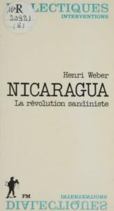 Henri Weber et Danielle Kaisergruber - Nicaragua - La révolution sandiniste.
