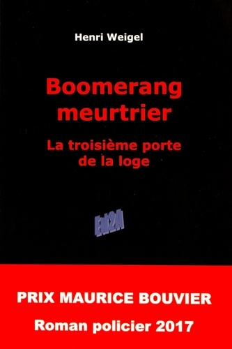 Henri Weigel - Boomerang meurtrier - La troisième porte de la loge.