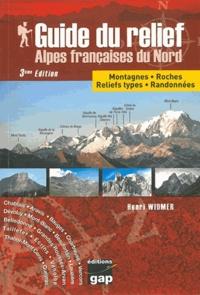 Henri Widmer - Guide du relief Alpes françaises du Nord - Montagnes, roches, reliefs types, randonnées.