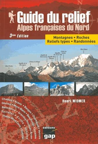 Guide du relief Alpes françaises du Nord. Montagnes, roches, reliefs types, randonnées 3e édition