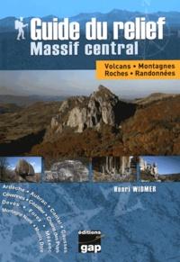 Henri Widmer - Guide du relief - Massif central.