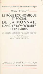 Henri Wronski et Jean-Marcel Jeanneney - Le rôle économique et social de la monnaie dans les démocraties populaires - La réforme monétaire polonaise, 1950-1953.