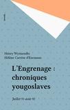 Henri Wynaendts - L'engrenage - Chroniques yougoslaves, juillet 1991-août 1992.