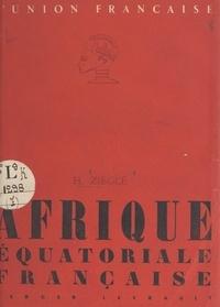 Henri Ziéglé et M. A. Charton - Afrique équatoriale française.