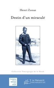 Télécharger ebook pdf en ligne gratuit Destin d'un miraculé (Litterature Francaise) 9782304041675 CHM PDF par Henri Zonus