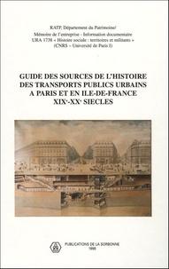 Henri Zuber - Guide des sources de l'histoire des transports publics urbains à Paris et en Ile-de-France, XIXe-XXe siècles.