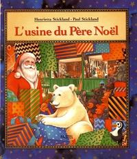 Henrietta Stickland et Paul Stickland - L'usine du Père Noël.