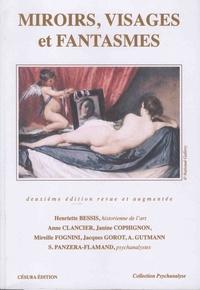 Henriette Bessis et Anne Clancier - Miroirs, visages et fantasmes.