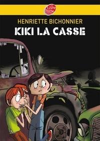 Henriette Bichonnier - Kiki la casse.
