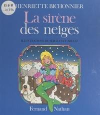 Henriette Bichonnier et Serge Ceccarelli - La sirène des neiges.