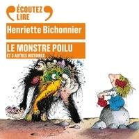 Henriette Bichonnier - Le monstre poilu et 3 autres histoires.