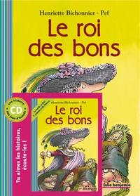 Henriette Bichonnier et  Pef - Le roi des bons. 1 CD audio