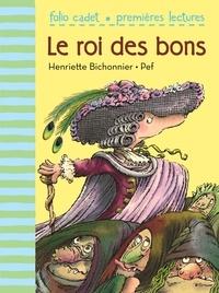 Henriette Bichonnier et  Pef - Le roi des bons.