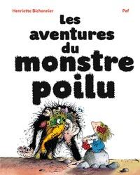 Henriette Bichonnier et  Pef - Les aventures du monstre poilu.