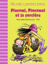 Henriette Bichonnier et  Pef - Pincemi, Pincemoi et la sorcière.