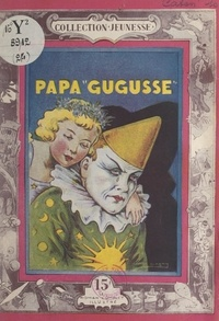 Henriette Caton et Georges Sogny - Papa Gugusse.