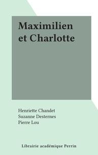 Henriette Chandet et Suzanne Desternes - Maximilien et Charlotte.