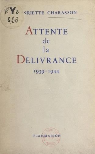 Attente de la délivrance. 1939-1944