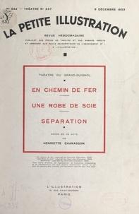 Henriette Charasson et Émile Achard - En chemin de fer. Une robe de sole. Séparation - Pièces en un acte.