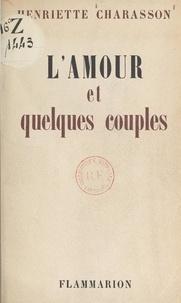 Henriette Charasson - L'amour et quelques couples.