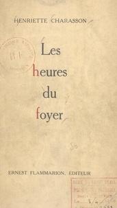 Henriette Charasson - Les heures du foyer.
