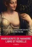 Henriette Chardak - La passion secrète d'une reine.