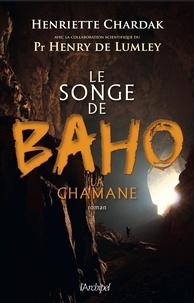 Henriette Chardak - Le songe de Baho la chamane.