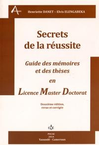 Henriette Danet et Elvis Elengabeka - Secrets de la réussite - Guide des mémoires et des thèses en licence, master, doctorat.