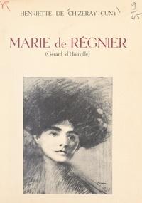 Henriette de Chizeray-Cuny et Jules Breton - Marie de Régnier (Gérard d'Houville) - Propos et souvenirs.