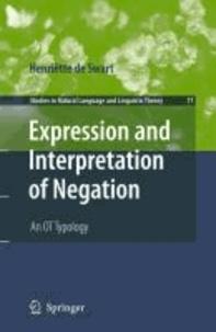 Henriëtte De Swart - Expression and Interpretation of Negation - An OT Typology.