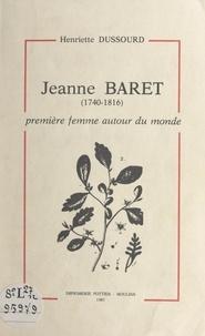 Henriette Dussourd - Jeanne Baret (1740-1816) - Première femme autour du monde.