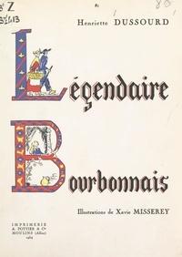 Henriette Dussourd et Xavie Misserey - Légendaire Bourbonnais.