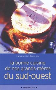 Henriette Guilhem - La bonne cuisine de nos grands-mères du Sud-Ouest - La Cosina a vista de nas.