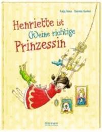 Henriette ist (k)eine richtige Prinzessin.