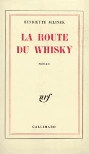 Henriette Jelinek - La route du whisky.