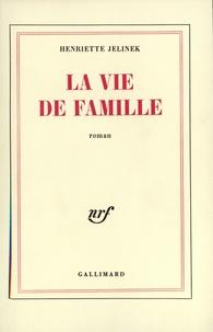 Henriette Jelinek - La vie de famille.