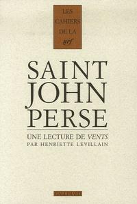 Henriette Levillain - Cahiers Saint-John Perse Tome 18 : Une lecture de Vents de Saint-John Perse.