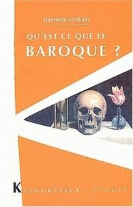 Henriette Levillain - Qu'est-ce que le baroque ?.