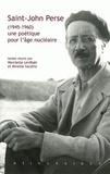 Henriette Levillain et Mireille Sacotte - Saint-John Perse (1945-1960) : une poétique pour l'âge nucléaire.