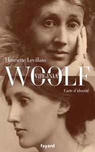 Henriette Levillain - Virginia Woolf, carte d'identité.