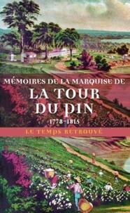 Henriette-Lucy de La Tour du Pin de Gouvernet - Mémoires de la marquise de La Tour du Pin - Journal d'une femme de cinquante ans (1778-1815) suivi d'extraits de sa correspondance (1815-1846).