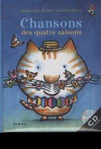 Henriette Major et Patrice Dubuc - Chansons des quatre saisons. 1 CD audio